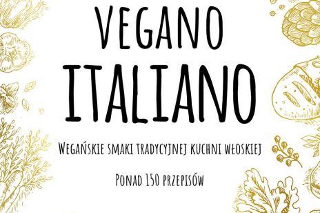 Vegano Italiano - kuchnia włoska jest wegańska!